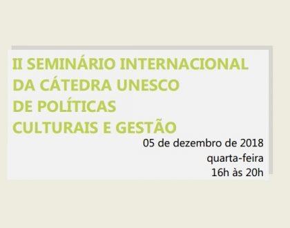 II Seminário Internacional da Cátedra Unesco de Políticas Culturais e Gestão