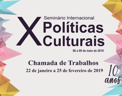 X Seminário Internacional de Políticas Culturais – Balanços e perspectivas | Chamada de trabalhos