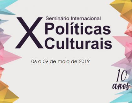 Abertas as inscrições de ouvintes para o X Seminário Internacional de Políticas Culturais
