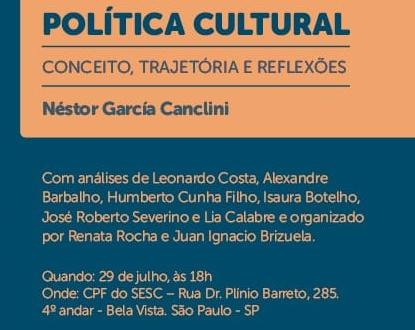 """Lançamento do livro """"Política Cultural - Conceito, trajetória e reflexões"""", de Néstor García Canclini e outros"""