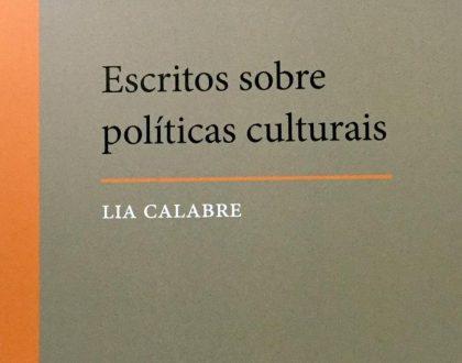 """Escritos sobre políticas culturais"", de Lia Calabre, disponível para download"