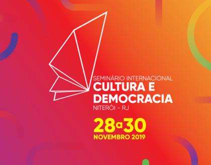 Seminário Internacional Cultura e Democracia - Niterói  28 a 30 de novembro