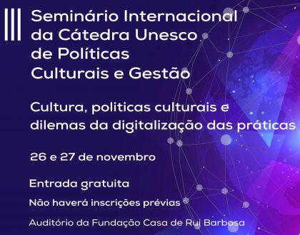 III Seminário Internacional da Cátedra UNESCO de Políticas Culturais e Gestão